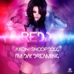 I'm Day Dreaming - Single - Redd ft. Akon ft. Snoop Dogg