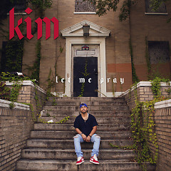 Let Me Pray (Single) - Kim