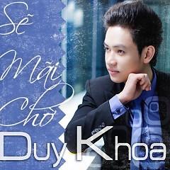 Sẽ Mãi Chờ (Single) - Duy Khoa