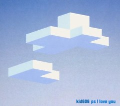 PS I Love You - Kid606