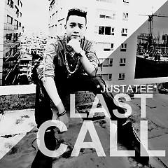 Cuộc Gọi Cuối (Last Call) (Single) - JustaTee