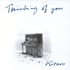 Thinking Of You - Kitaro