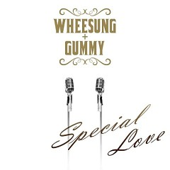 Special Love - Wheesung,Gummy