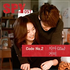 Spy OST Code NO.2 - ZIA ft. Gummy