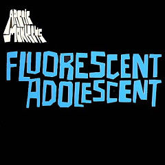 Fluorescent Adolescent - Single - Arctic Monkeys