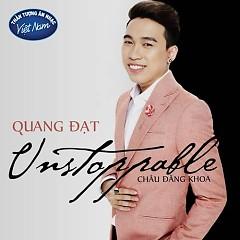 Album Unstoppable (Single) - Quang Đạt