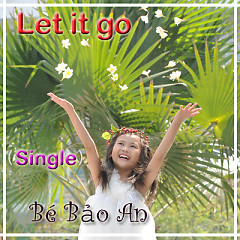 Album Let It Go (Single) - Bé Bảo An