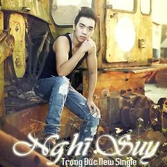 Nghĩ Suy (Single) - Trọng Đức