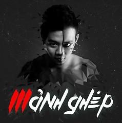 Mảnh Ghép - Hoàng Rapper ft. Hoàng Phi