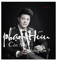 Album Còn Nhớ Không Em - Phạm Hữu