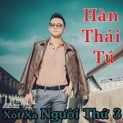 Album Xót Xa Người Thứ 3 - Hàn Thái Tú