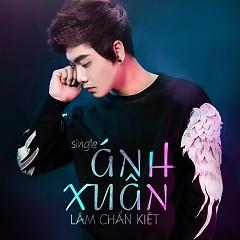 Album Ánh Xuân - Lâm Chấn Kiệt