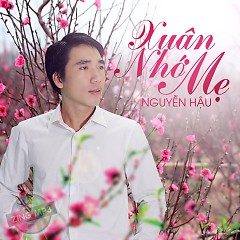 Xuân Nhớ Mẹ - Nguyễn Hậu