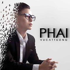 Phai (Single) - Vũ Cát Tường