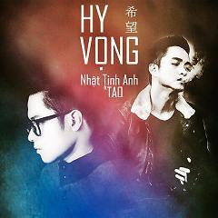 Hy Vọng (Duet Mini Album) - TAO (Nguyễn Vương Khánh) ft. Nhật Tinh Anh