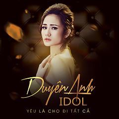 Album Yêu Là Cho Đi Tất Cả - Duyên Anh Idol