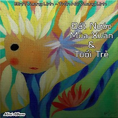 Album Đất Nước Mùa Xuân Và Tuổi Trẻ - Đinh Vương Linh