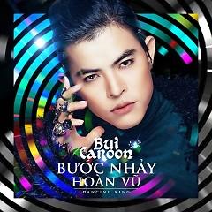 Album Bước Nhảy Hoàn Vũ (Single) - Bùi Caroon