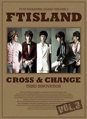 Cross And Change - FT Island
