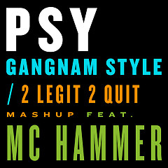Gangnam Style / 2 Legit 2 Quit Mashup (Single) - PSY ft. Mc Hammer