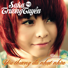 Album Yêu Thương Đã Nhạt Nhòa - Saka Trương Tuyền