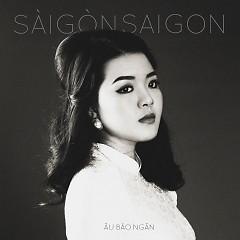 Sài Gòn. Saigon - Âu Bảo Ngân