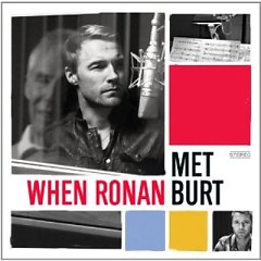 When Ronan Met Burt - Ronan Keating ft. Burt Bacharach