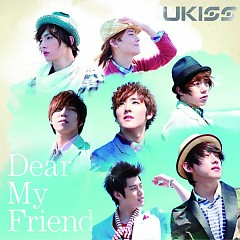 Dear My Friend - U-Kiss
