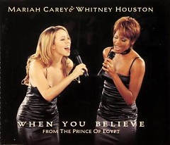 When You Believe (From The Prince Of Egypt) - Whitney Houston ft. Mariah Carey