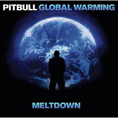 Global Warming Meltdown (Deluxe Version) - Pitbull