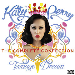 Teenage Dream - The Complete Confection - Katy Perry