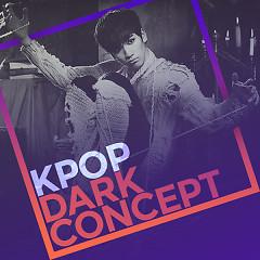 K-pop Dark Concept