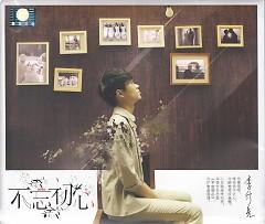Album 不忘初心 / Bu Wang Chu Xin / Không Quên Được Cảm Xúc Ban Đầu - Lý Hành Lượng
