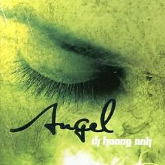 Angel - DJ Hoàng Anh
