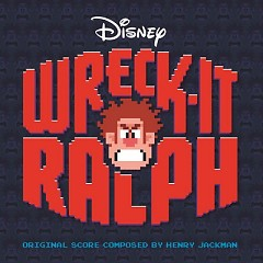 Wreck-It Ralph OST (Pt.1) - Henry Jackman ft. Various Artists