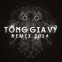 Album Remix 2014 - Tống Gia Vỹ