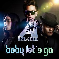 Baby Let's Go (Corolla-Ready Single) - Aziatix