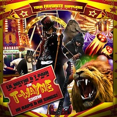 The T-Wayne Show (CD2) - Lil Wayne,T-Pain