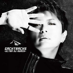 Album GACKTracks-ULTRA DJ ReMIX- - GACKT