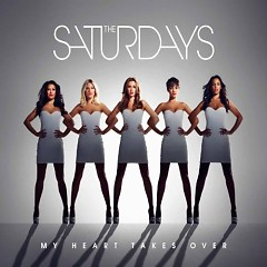 My Heart Takes Over-EP - The Saturdays