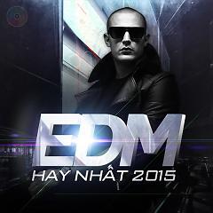 Nhạc EDM Hay Nhất 2015 - Various Artists