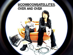 Over And Over - Boom Boom Satellites