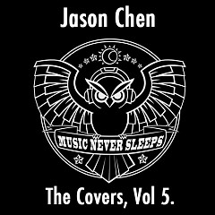 The Covers, Vol. 5 - Jason Chen