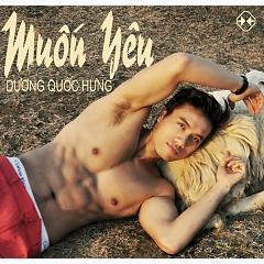 Muốn Yêu (Single) - Dương Quốc Hưng