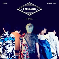 I Will (Pre Single) - FT Island