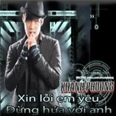 Xin Lỗi Em Yêu - Khánh Phương