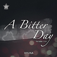 A Bitter Day - Hyuna ft. G.NA