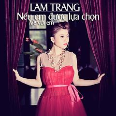 Nếu Em Được Lựa Chọn - Về Với Em - Lam Trang