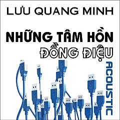 Những Tâm Hồn Đồng Điệu (Single) - Lưu Quang Minh