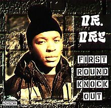 First Round Knock Out - Dr. Dre